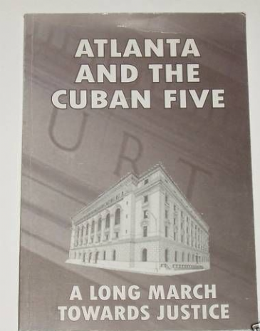 Atlanta and the Cuban Five, A Long March Towards Justice